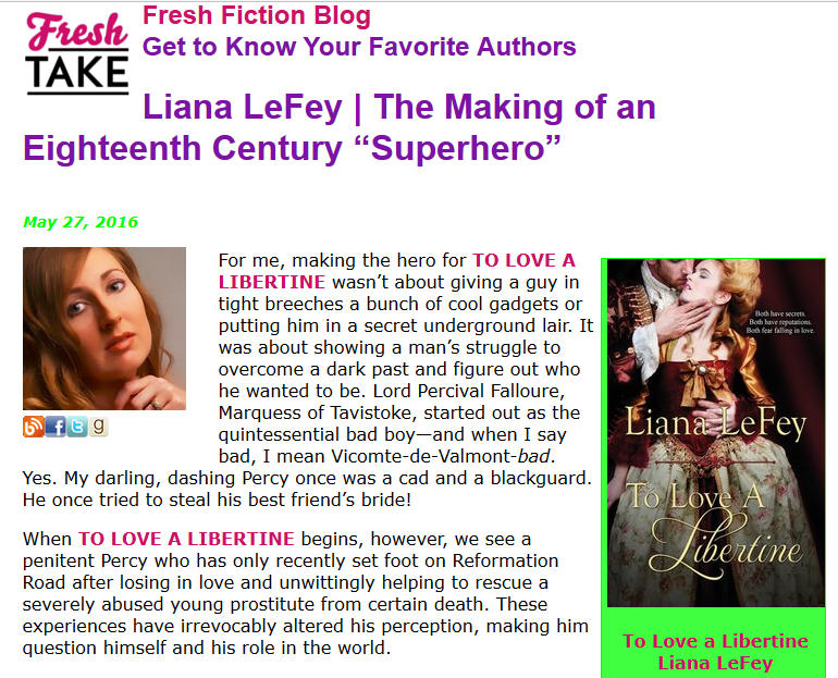 Excerpt from Fresh Fiction blog post by Liana LeFey, the making of an eighteenth century superhero